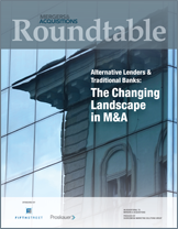Alternative Lenders & Traditional Banks: The Changing Landscape in M&A